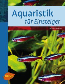 Aquaristik für Einsteiger von Krause,  Hanns-J.