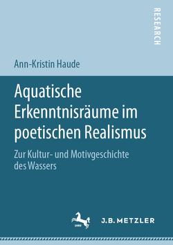 Aquatische Erkenntnisräume im poetischen Realismus von Haude,  Ann-Kristin