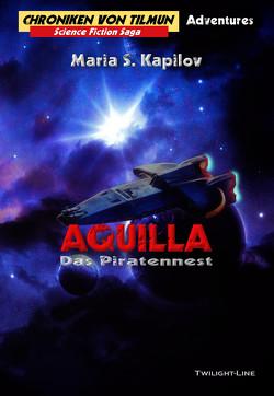 Aquilla – Das Piratennest von Kapilov,  Maria S.