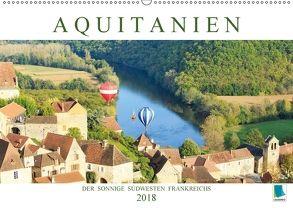 Aquitanien: Der sonnige Südwesten Frankreichs (Wandkalender 2018 DIN A2 quer) von CALVENDO,  k.A.