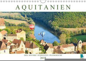 Aquitanien: Der sonnige Südwesten Frankreichs (Wandkalender 2018 DIN A4 quer) von CALVENDO