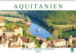 Aquitanien: Der sonnige Südwesten Frankreichs (Wandkalender 2019 DIN A2 quer)