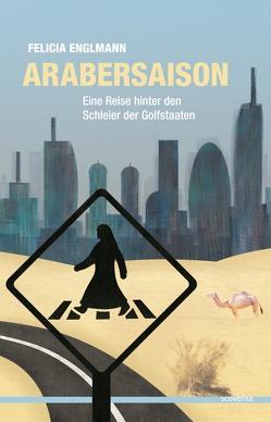 Arabersaison von Englmann,  Felicia