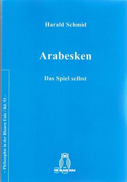 Arabesken von Schmid,  Harald