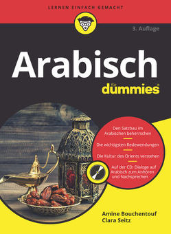 Arabisch für Dummies von Bouchentouf,  Amine, Seitz,  Clara