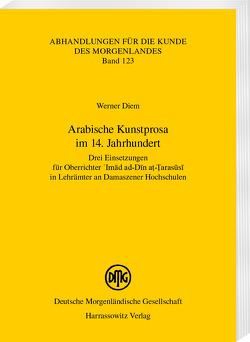 Arabische Kunstprosa im 14. Jahrhundert von Diem,  Werner