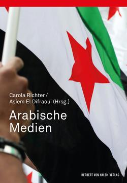 Arabische Medien von El Difraoui,  Asiem, Richter,  Carola