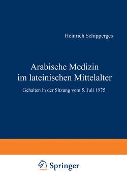 Arabische Medizin im lateinischen Mittelalter von Schipperges,  H.