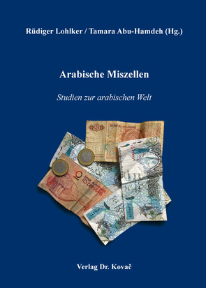 Arabische Miszellen von Abu-Hamdeh,  Tamara, Lohlker,  Rüdiger