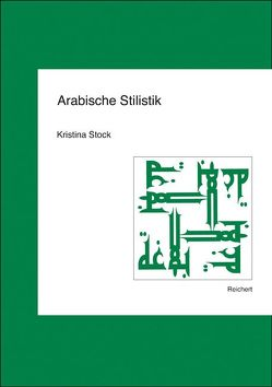 Arabische Stilistik von Stock,  Kristina