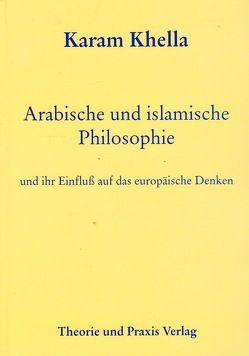Arabische und islamische Philosophie von Khella,  Karam
