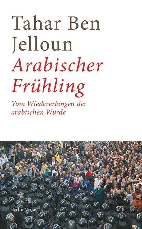Arabischer Frühling von Ben Jelloun,  Tahar, Kayser,  Christiane