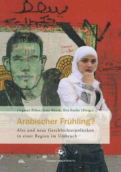 Arabischer Frühling? von Filter,  Dagmar, Fuchs,  Eva, Reich,  Jana