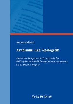 Arabismus und Apologetik von Matner,  Andreas