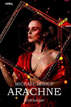 ARACHNE von Bishop,  Michael