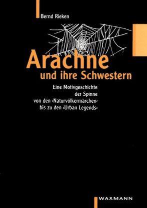 Arachne und ihre Schwestern von Rieken,  Bernd