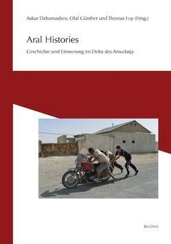 Aral Histories von Dzhumashev,  Askar, Günther,  Olaf, Loy,  Thomas