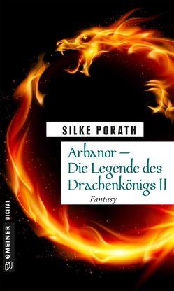 Arbanor – Die Legende des Drachenkönigs II von Porath,  Silke