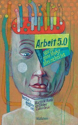 Arbeit 5.0 von Ramb,  Martin W, Zaborowski,  Holger