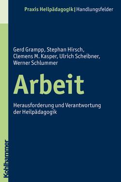 Arbeit von Grampp,  Gerd, Greving,  Heinrich, Hirsch,  Stephan, Kasper,  Clemens M, Scheibner,  Ulrich, Schlummer,  Werner