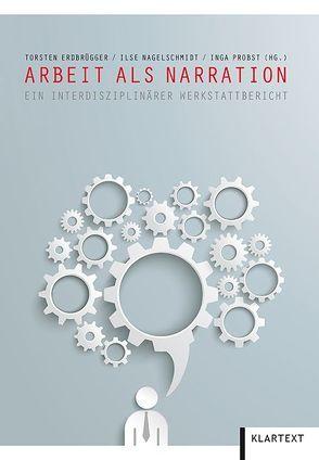 Arbeit als Narration von Erdbrügger,  Torsten, Nagelschmidt,  Ilse, Probst,  Inga