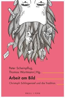 Arbeit am Bild von Scheinpflug,  Peter, Wortmann,  Thomas