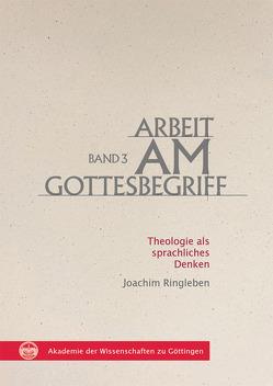 Arbeit am Gottesbegriff von Ringleben,  Joachim