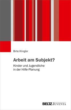 Arbeit am Subjekt? von Klingler,  Birte