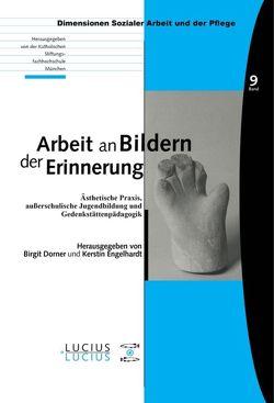 Arbeit an Bildern der Erinnerung von Dorner,  Birgit, Engelhardt,  Kerstin