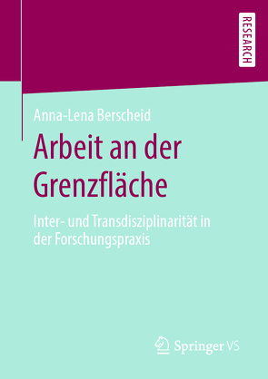Arbeit an der Grenzfläche von Berscheid,  Anna-Lena