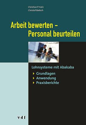 Arbeit bewerten – Personal beurteilen von Baitsch,  Christoph, Katz,  Christian