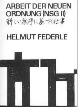 Arbeit der neuen Ordnung von Federle,  Helmut
