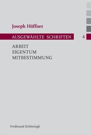 Arbeit – Eigentum – Mitbestimmung von Althammer,  Jörg, Habisch,  André, Höffner,  Joseph, Nothelle-Wildfeuer,  Ursula