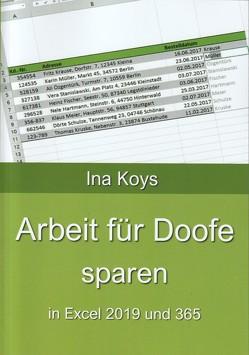 Arbeit für Doofe sparen von Ina,  Koys