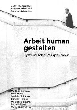 Arbeit human gestalten – Systemische Perspektiven von Hennig,  Carsten