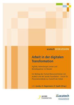 Arbeit in der digitalen Transformation von Jacobs,  Joh. Christian, Kagermann,  Henning, Spath,  Dieter