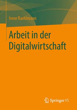 Arbeit in der Digitalwirtschaft von Raehlmann,  Irene