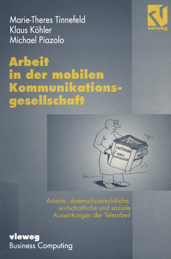 Arbeit in der mobilen Kommunikationsgesellschaft von Köhler,  Klaus, Piazolo,  Michael, Tinnefeld,  Marie-Theres
