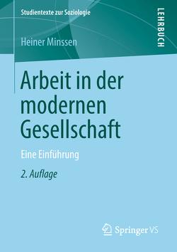 Arbeit in der modernen Gesellschaft von Minssen,  Heiner