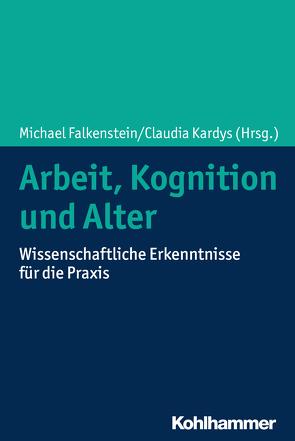 Arbeit, Kognition und Alter von Falkenstein,  Michael, Kardys,  Claudia