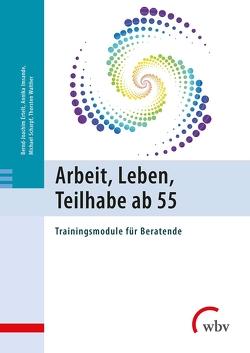 Arbeit, Leben, Teilhabe ab 55 von Ertelt,  Bernd-Joachim, Imsande,  Annika, Scharpf,  Michael, Walther,  Thorsten