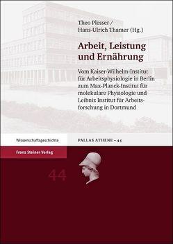Arbeit, Leistung und Ernährung von Plesser,  Theo, Thamer,  Hans-Ulrich