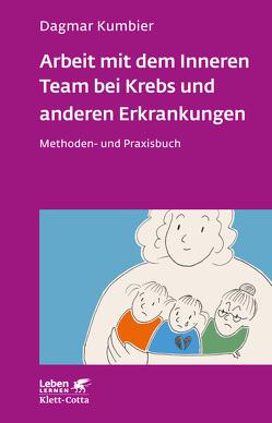 Arbeit mit dem Inneren Team bei Krebs und anderen Erkrankungen von Kumbier,  Dagmar
