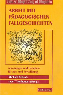 Arbeit mit pädagogischen Fallgeschichten von Schratz,  Michael, Thonhauser,  Josef