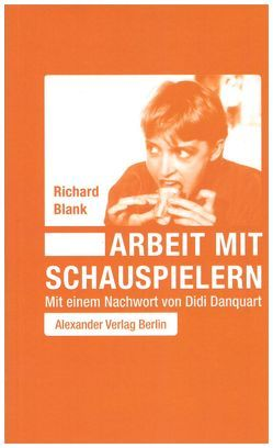 Arbeit mit Schauspielern von Blank,  Richard, Danquart,  Didi