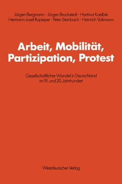 Arbeit, Mobilität, Partizipation, Protest von Bergmann,  Jürgen