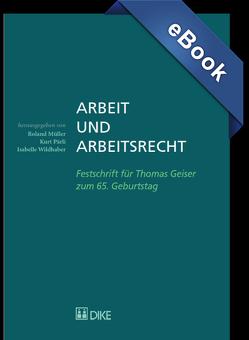Arbeit und Arbeitsrecht von Mueller,  Roland, Pärli,  Kurt, Wildhaber,  Isabelle