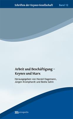 Arbeit und Beschäftigung – Keynes und Marx von Hagemann,  Harald, Kromphardt,  Jürgen, Sahin,  Bedia