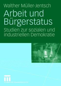 Arbeit und Bürgerstatus von Müller-Jentsch,  Walther
