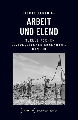 Arbeit und Elend von Bourdieu (verst.),  Pierre, Egger,  Stephan, Schultheis,  Franz